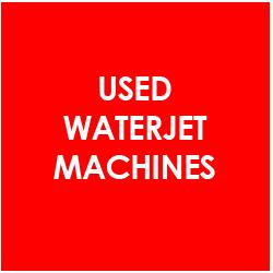 Used Waterjet Cutting Machines