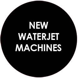 New Waterjet Cutting Machines